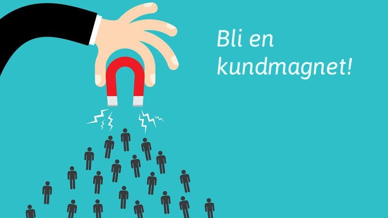 Bli en kundmagnet - hitta fler nya kunder. Text av John Knutsson och Patrik Nilsson