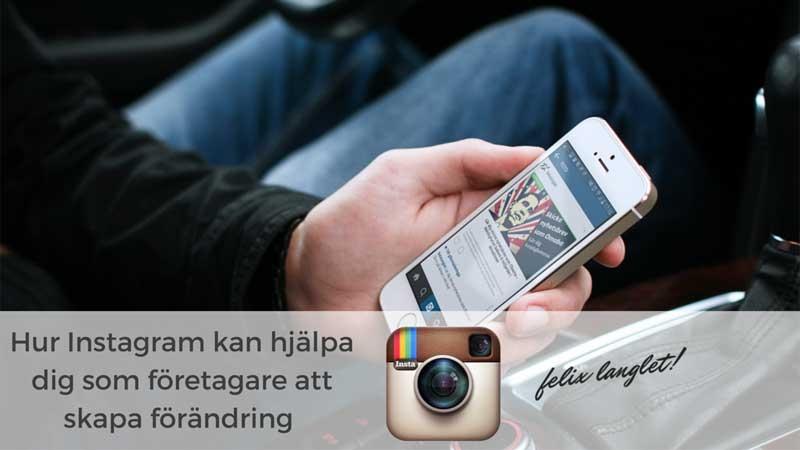 """""""Instagram är ett av de bästa verktygen som finns för att bygga upp ett varumärke fort"""""""